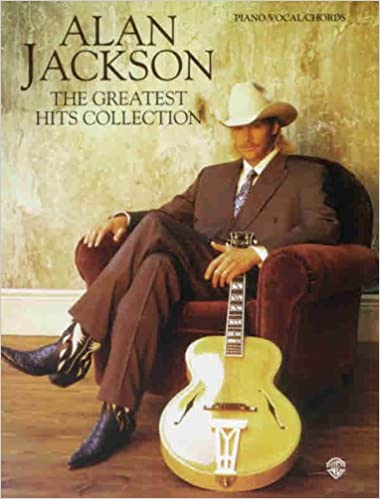 Alan Jackson The Greatest Hits Collection Pianovocalchords