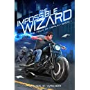 The Impossible Wizard: The Aegis of Merlin Book 1