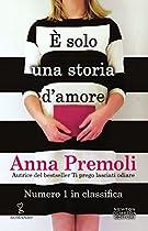 È SOLO UNA STORIA D'AMORE (ENEWTON NARRATIVA) (ITALIAN EDITION)