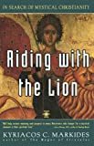 Riding with the Lion, Kyriacos C. Markides, 0140194819