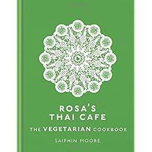 Rosa's Thai Café: The Vegetarian Cookbook