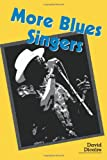 More Blues Singers, David L. Dicaire, 0786410353