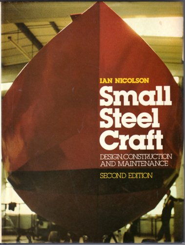 Small Steel Craft: Design, Construction and Maintenance