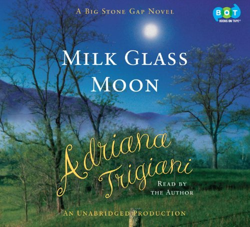 Milk Glass Moon: A Novel (Big Stone Gap Novels)