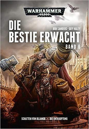 Télécharger Warhammer 40.000 - Die Bestie erwacht 6: Schatten von Ullanor · Die Enthauptung gratuit de livres en PDF