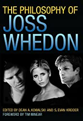 The Philosophy of Joss Whedon (The Philosophy of Popular Culture)