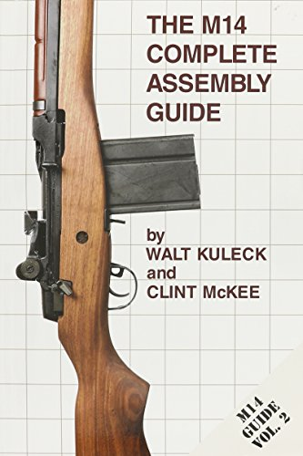 The M14 Complete Assembly Guide by Walt Kuleck (2006-05-04)
