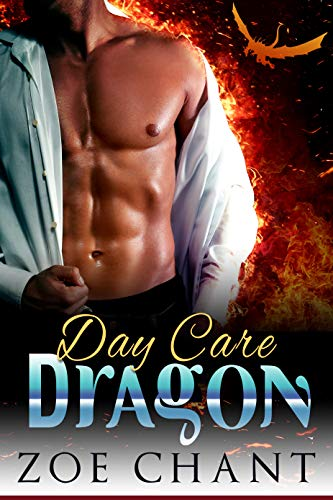 Day Care Dragon (Bodyguard Shifters Book - Dragon Body