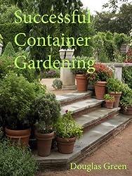 Successful Container Gardening