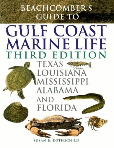 Beachcomber's Guide to Gulf Coast Marine Life: Texas, Louisiana, Mississippi, Alabama, and Florida
