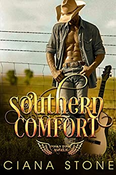 Southern Comfort (Honky Tonk Angels Book 1) by [Stone, Ciana]