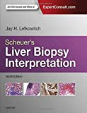 Scheuer's Liver Biopsy Interpretation, 9e