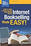 Internet Bookselling Made Easy!: How to Earn a Living Selling Used Books Online