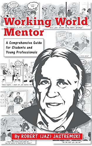 Working World Mentor: A Comprehensive Guide for Students and Young Adults (Most Challenging Thing About Being A Manager)