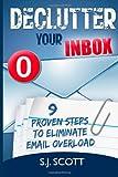 Declutter Your Inbox, S. J. Scott, 1496001079