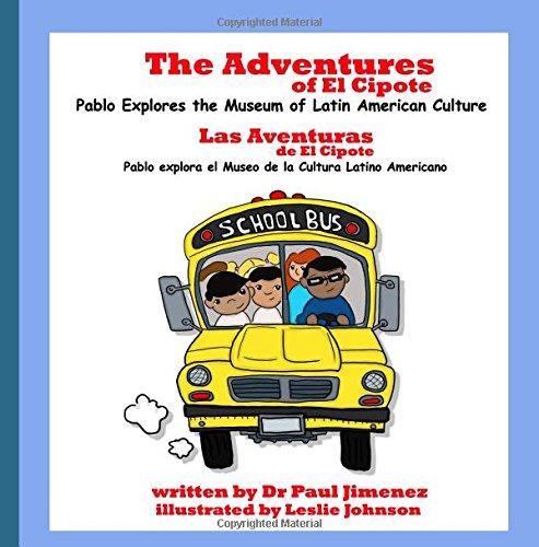 The Adventures of El Cipote: Pablo Explores the Museum of Latin American Culture: Las aventuras de El Cipote: Pablo explora el Museo de la Cultura Latino Americano (Volume 2) (Spanish Edition)