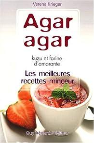 Les meilleurs recettes minceur Agar-Agar, kuzu et farine d'Amarante par Verena Krieger