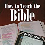 How to Teach the Bible | David Bergsland