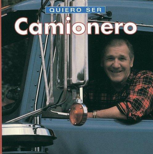 Quiero ser Camionero (Spanish Edition) [Dan Liebman] (Tapa Blanda)