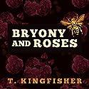 Bryony and Roses Hörbuch von T. Kingfisher Gesprochen von: Justine Eyre
