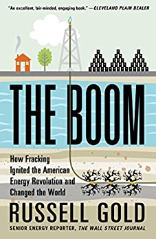 The Boom: How Fracking Ignited the American Energy Revolution and Changed the World by [Gold, Russell]