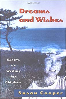 Book Dreams and Wishes: Essays on Writing for Children
