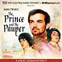 Mark Twain's The Prince and the Pauper: A Radio Dramatization Radio/TV Program by Mark Twain, M J Elliott Narrated by Jerry Robbins, Anastas Varinos, Isaac Bean,  The Colonial Radio Players