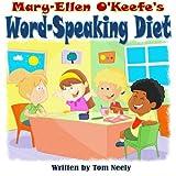 Mary-Ellen O'Keefe's Word-Speaking Diet