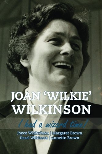 Joan 'Wilkie' Wilkinson: I had a wizard time!