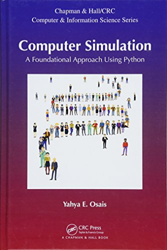 Computer Simulation: A Foundational Approach Using Python (Chapman & Hall/CRC Computer and Information Science Series)