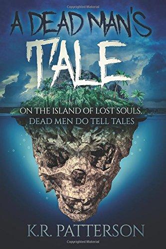 A Dead Man's Tale: On the Island of Lost Souls, dead men do tell tales