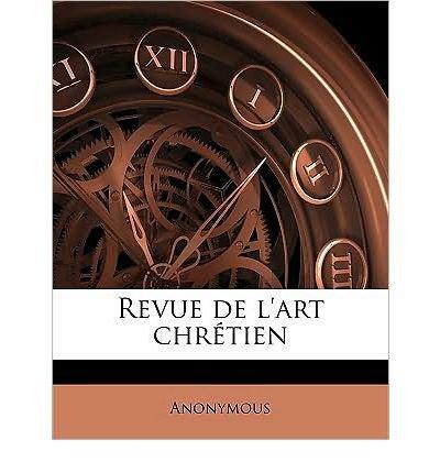 Download Revue de L'Art Chr Tien Volume 30 (Paperback)(French) - Common pdf epub