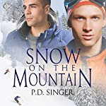Snow on the Mountain | P. D. Singer