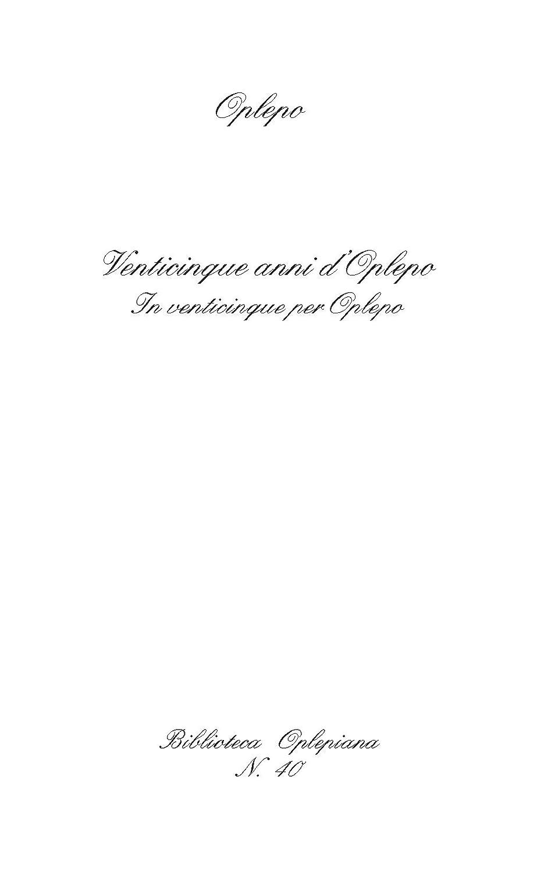 Venticinque anni dOplepo: In venticinque per Oplepo (Biblioteca Oplepiana Vol. 40) (Italian Edition) eBook: Oplepo: Amazon.es: Tienda Kindle