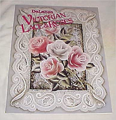 DeLanes Victorian Lace & Roses Craft Book Painting 1989