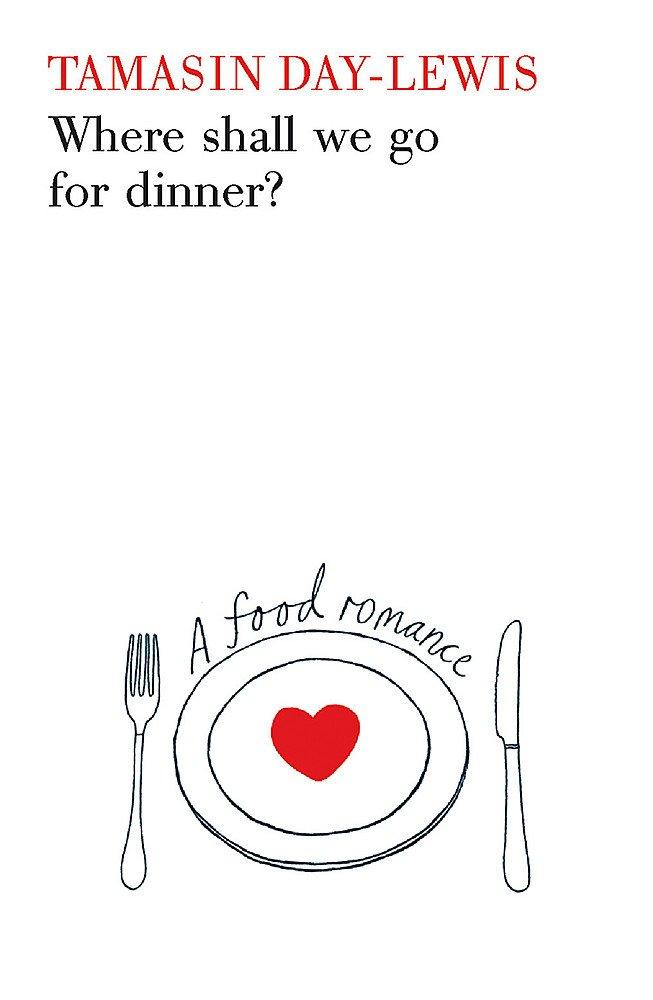 Where Shall We Go For Dinner?: A Food Romance