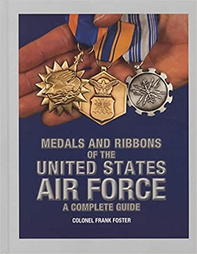 Medals and Ribbons of the United States Air Force: A Complete Guide
