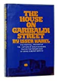 Front cover for the book The House on Garibaldi Street by Isser Harel