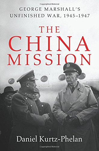 The China Mission: George Marshall's Unfinished War, 1945-1947 cover