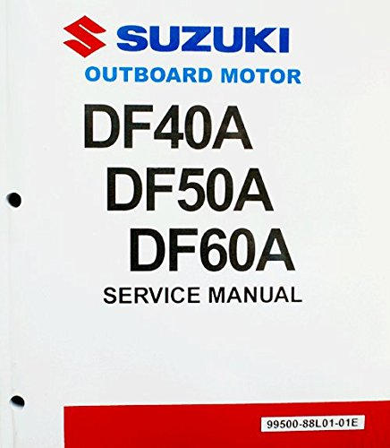 Suzuki Outboard Genuine OEM Service Manual 4-Stroke 40A, 50A, 60A hp. All Years (99500-88L01-01E)