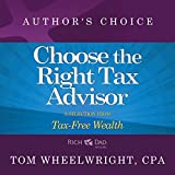 img - for Choose the Right Tax Advisor and Preparer: A Selection from Rich Dad Advisors: Tax-Free Wealth book / textbook / text book