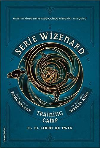 Training camp. El libro de Twig: Serie Wizenard. Libro II Roca ...