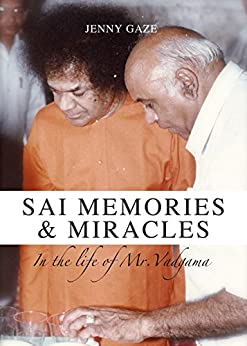 Sai Memories and Miracles: In the Life of Mr Vadgama (English Edition) por [Gaze, Jenny]