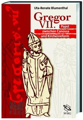 Gregor VII. Papst zwischen Canossa und Kirchenreform