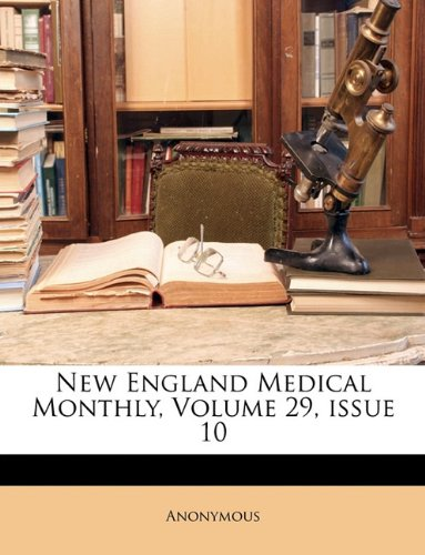 Download New England Medical Monthly, Volume 29, issue 10 pdf epub