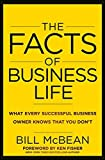 img - for The Facts of Business Life: What Every Successful Business Owner Knows that You Don?t by Bill McBean (2012-10-09) book / textbook / text book