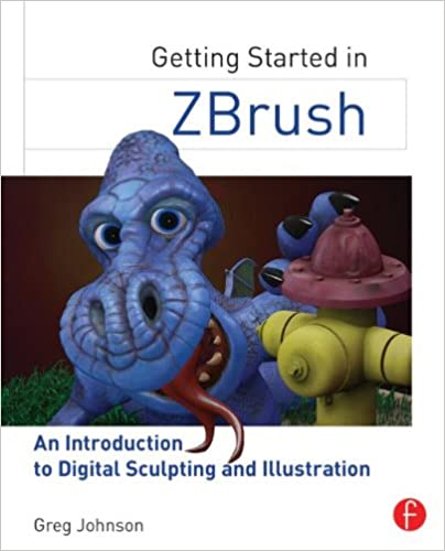 Getting Started in ZBrush: An Introduction to Digital Sculpting and
