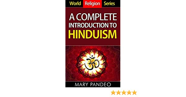 World religion series a complete introduction to hinduism kindle world religion series a complete introduction to hinduism kindle edition by mary pandeo religion spirituality kindle ebooks amazon fandeluxe Choice Image