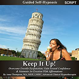 Amazon com: Keep It Up Guided Self Hypnosis, Overcome Erectile