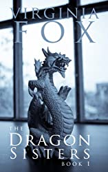 The Dragon Sisters (The Dragon Sisters Trilogy Book 1) (English Edition)